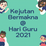 Kejutan Bermakna @ Hari Guru 2021